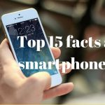 Interesting Facts: Top 15 most interesting facts about the smartphone 2018