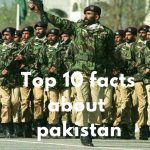 Interesting Facts: Top 10 facts about Pakistan