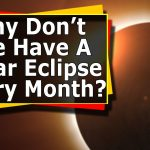 Space: Why Don't We Have A Solar Eclipse Every Month? 60 Second Space